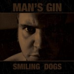 MAN'S GIN – Smiling Dogs