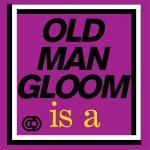 OLD MAN GLOOM – Mickey Rookey Live At London