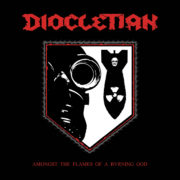 DIOCLETIAN – Amongst The Flames Of A Burning God